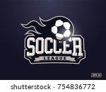 modern professional soccer logo ... | Shutterstock .eps vector #754836772
