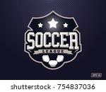 modern professional soccer logo ... | Shutterstock .eps vector #754837036