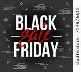 abstract vector black friday...   Shutterstock .eps vector #754876612