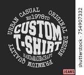t shirt print design. custom... | Shutterstock .eps vector #754907332