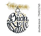 christmas ball. buon natale... | Shutterstock .eps vector #754921765