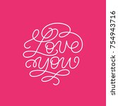 love you valetines illustration....   Shutterstock .eps vector #754943716