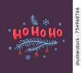 ho ho ho christmas   new years... | Shutterstock .eps vector #754968766