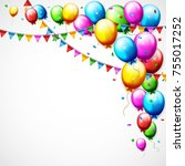 colorful birthday balloons and... | Shutterstock . vector #755017252
