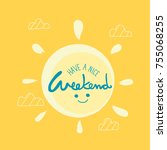 have a nice weekend word and... | Shutterstock .eps vector #755068255