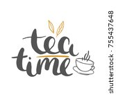 tea time   hand drawn vector... | Shutterstock .eps vector #755437648
