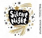 silent night merry christmas...   Shutterstock .eps vector #755527846