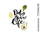 detox your life. hand drawn... | Shutterstock .eps vector #755586238