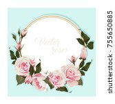 romantic card with roses...   Shutterstock .eps vector #755650885