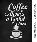 quote coffee poster. coffee is... | Shutterstock . vector #755684095