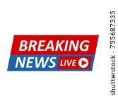 breaking news logo  live banner.... | Shutterstock . vector #755687335