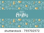 merry christmas and happy new... | Shutterstock .eps vector #755702572