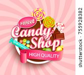 candy shop logo label or emblem ... | Shutterstock .eps vector #755928382