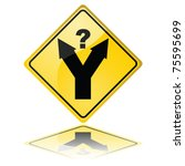 Concept vector illustration of a traffic sign showing a fork in the road, with a question mark meaning a decision has to be made - stock vector