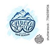 snowboard handdrawing lettering ... | Shutterstock .eps vector #756058936