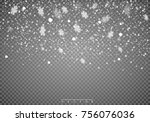 falling snow on a transparent... | Shutterstock .eps vector #756076036