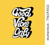 good vibes only. vector... | Shutterstock .eps vector #756193522