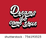 dreams do come true. vector... | Shutterstock .eps vector #756193525