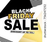 black friday sale discount... | Shutterstock .eps vector #756247252