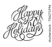 happy holidays text | Shutterstock .eps vector #756271996