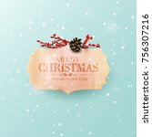 christmas greeting card with... | Shutterstock .eps vector #756307216