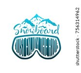 snowboard hand drawn lettering... | Shutterstock .eps vector #756314962