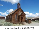 Old Church In Bodie Ghost Town...