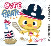 cute cartoon pirate chick... | Shutterstock .eps vector #756362062