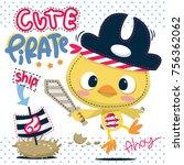 cute cartoon pirate chick... | Shutterstock .eps vector #756362062