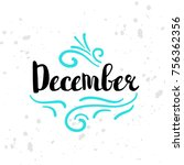 winter calendar seasonal text.... | Shutterstock . vector #756362356