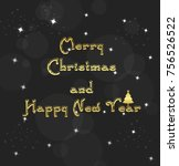 merry christmas and happy new... | Shutterstock . vector #756526522