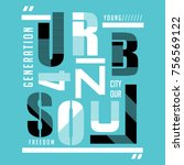 urban soul typography vintage... | Shutterstock .eps vector #756569122