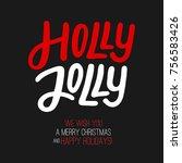 holly jolly   creative... | Shutterstock .eps vector #756583426
