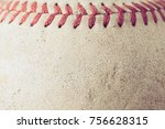 old baseball on wood background ... | Shutterstock . vector #756628315
