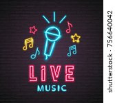 neon light glowing live music... | Shutterstock .eps vector #756640042