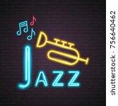 neon light glowing jazz music... | Shutterstock .eps vector #756640462