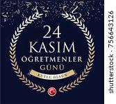 november 24th turkish teachers... | Shutterstock .eps vector #756643126