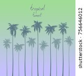 silhouettes of tropical palm... | Shutterstock .eps vector #756646012