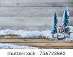 christmas still life of a toy... | Shutterstock . vector #756723862
