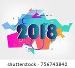 happy new year 2018 vector... | Shutterstock .eps vector #756743842