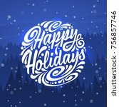 holidays greeting card with... | Shutterstock . vector #756857746