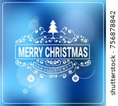 christmas and new year 2018... | Shutterstock .eps vector #756878842