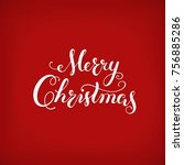 merry christmas calligraphic... | Shutterstock .eps vector #756885286