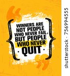 winners are not those who never ... | Shutterstock .eps vector #756994555