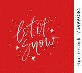 let it snow phrase. ink... | Shutterstock .eps vector #756996085