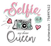 selfie queen slogan vector... | Shutterstock .eps vector #756997612