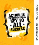 action is the foundational key... | Shutterstock .eps vector #757034032