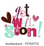 get well soon | Shutterstock .eps vector #75705772