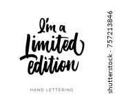 i'm a limited edition. hand... | Shutterstock .eps vector #757213846