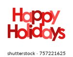 happy holidays on white... | Shutterstock .eps vector #757221625